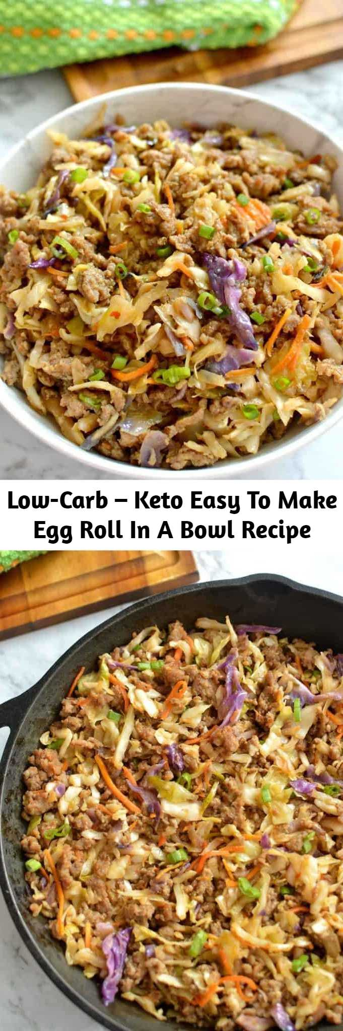 Low-Carb – Keto Easy To Make Egg Roll In A Bowl Recipe - This low carb easy to make egg roll in a bowl is an easy and delicious recipe to make on busy weeknights! Scroll down for the keto-friendly recipe that only takes 15 minutes to make!! #lowcarb #ketorecipes #lowcarbdinner #keto #ketodiet #eggrollinabowl #eggrollbowl #eggroll