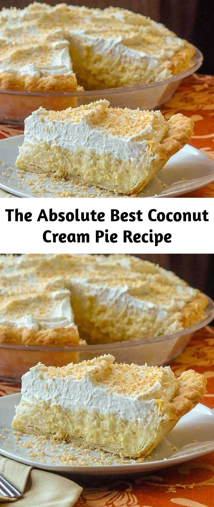 The Absolute Best Coconut Cream Pie Recipe - Truly the absolute best coconut cream pie. A creamy, old-fashioned coconut cream pie recipe. After decades of tasting many different pie recipes I have never had better than this luscious creamy pie… not even close.