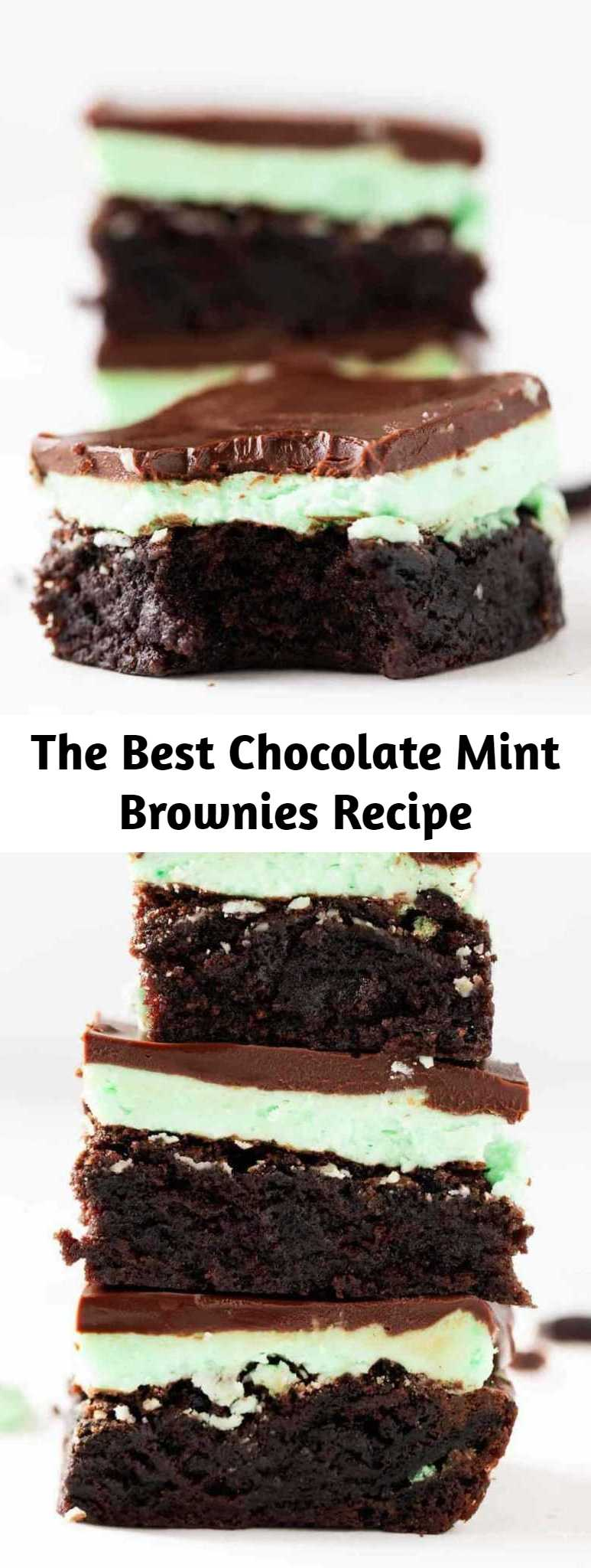 The Best Chocolate Mint Brownies Recipe - Fudgy mint brownies topped with a mint buttercream frosting and chocolate ganache. The most incredible dessert that's perfect for chocolate lovers!