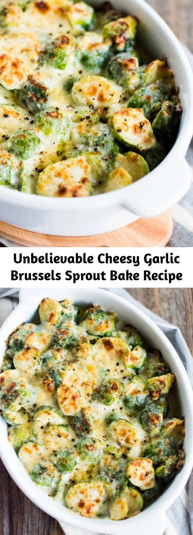Unbelievable Cheesy Garlic Brussels Sprout Bake Recipe - This recipe takes brussels sprouts goodness to the next level and is so creamy and rich you would swear it's decadent, when really it's under 140 calories serving and full of veg! Yum.