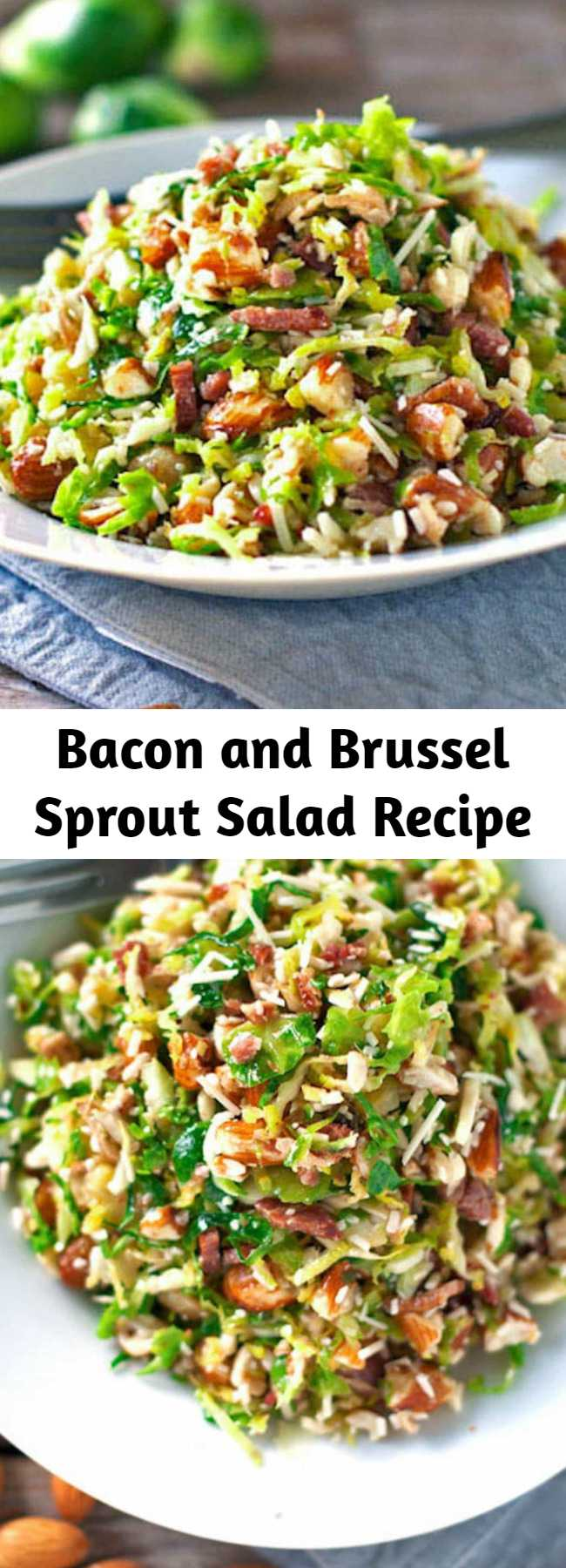 Bacon and Brussel Sprout Salad Recipe - This bacon and brussel sprout salad is so good! Thinly sliced brussel sprouts, crumbled bacon, Parmesan, almonds, and shallot citrus dressing. #salad #brusselsprout #thanksgiving #sides #recipe #easy #bacon