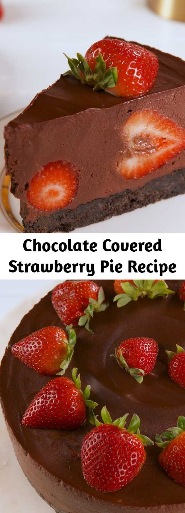 Chocolate Covered Strawberry Pie Recipe - Super impressive looking and surprisingly easy to make, this is the perfect summertime dessert. No oven needed! #dessert #chocolate #pie #easyrecipe #recipe #strawberry #nobake #valentines