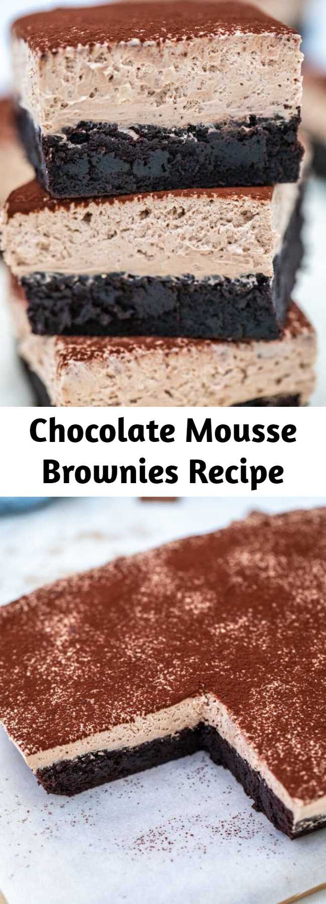 Chocolate Mousse Brownies Recipe - Chocolate Mousse Brownies are creamy, indulgent and loaded with chocolate, making them the perfect dessert. #brownies #chocolaterecipes #chocolate