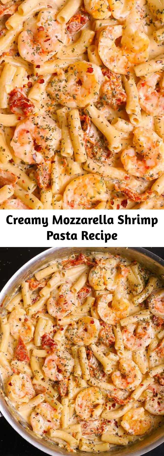 Creamy Mozzarella Shrimp Pasta Recipe - Delicious shrimp pasta with mozzarella cheese alfredo sauce is made from scratch with sun-dried tomatoes, basil, red pepper flakes, paprika, and cream.  You'll have a perfectly cooked shrimp: soft and tender and never dry or rubbery!