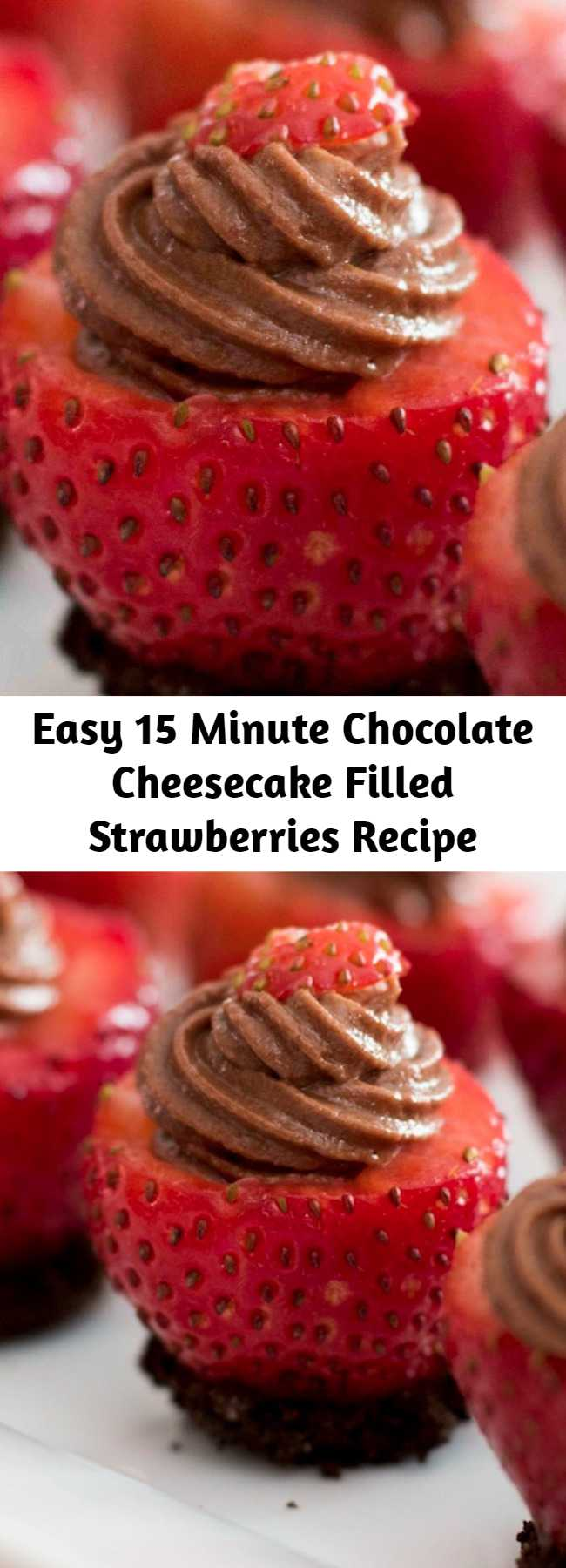 Easy 15 Minute Chocolate Cheesecake Filled Strawberries Recipe - Chocolate Cheesecake Filled Strawberries- mouthwatering and creamy chocolate cheesecake stuffed in fresh strawberries. A no-bake dessert takes only 15 minutes to make! It's perfect to make ahead of time for a party or holiday with friends and family.