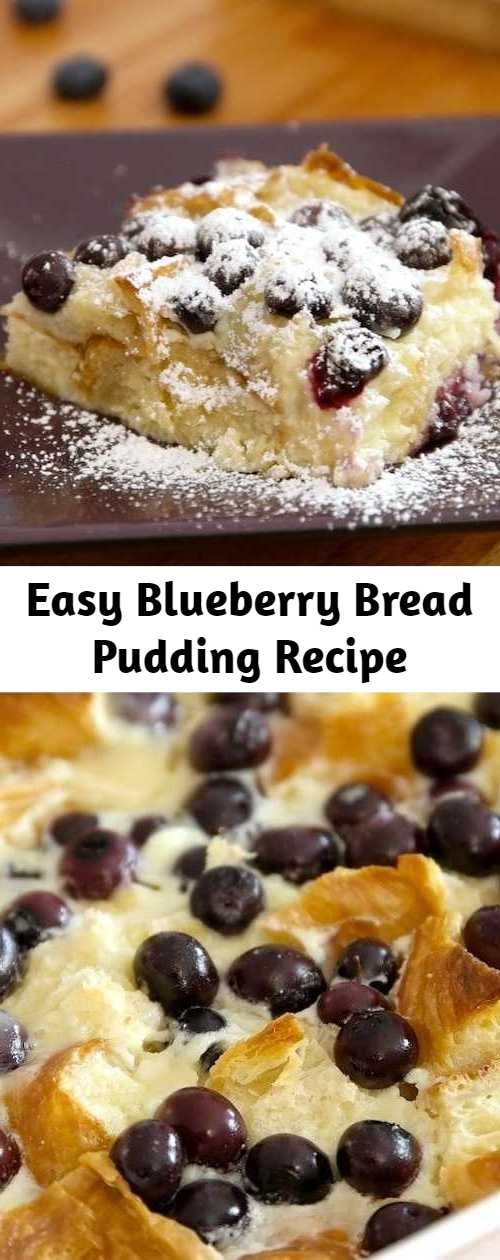Easy Blueberry Bread Pudding Recipe - Blueberry Bread Pudding is dreamy comfort food that's so attractive and surprisingly simple to make with only 10 minutes of prep. Serve this bread pudding recipe warm out of the oven for a breakfast, brunch or dessert the whole family will love.