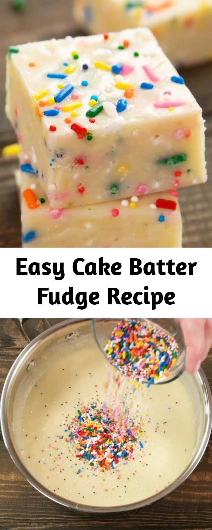 Easy Cake Batter Fudge Recipe - This easy Cake Batter Fudge is creamy and chocolatey, sweet and soft with colorful sprinkles. It's a delicious no-bake treat for birthdays, holidays or just everyday.