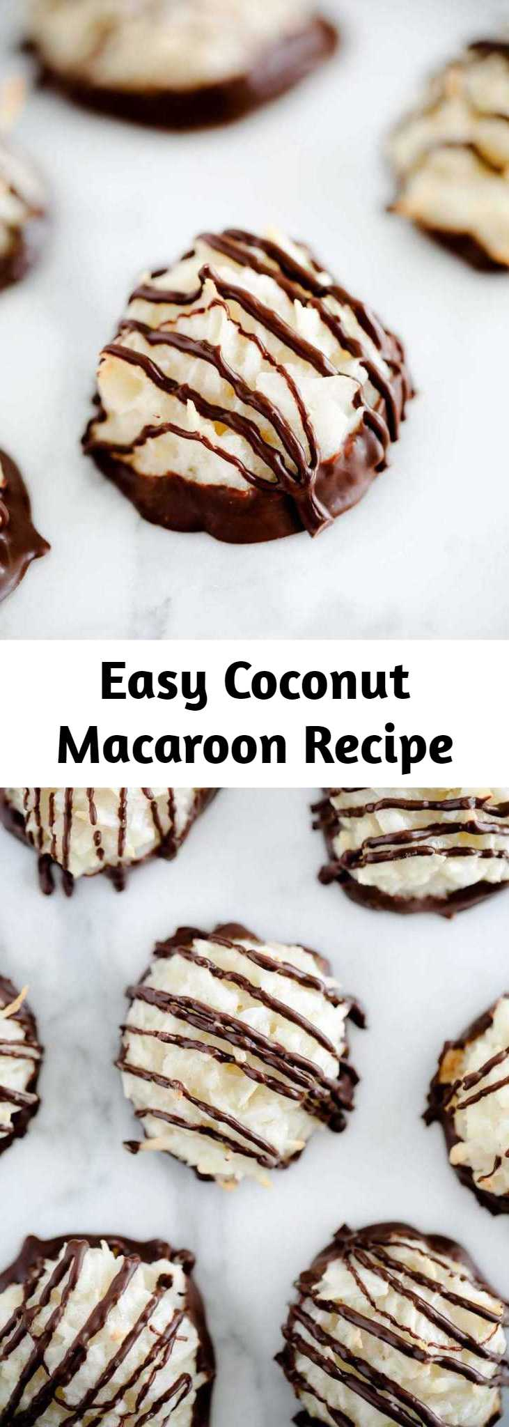 Easy Coconut Macaroons - Soft, chewy and full of coconut flavor. So simple to make…you only need 6 ingredients and one bowl! You can make them plain or dip them in chocolate for an added touch!
