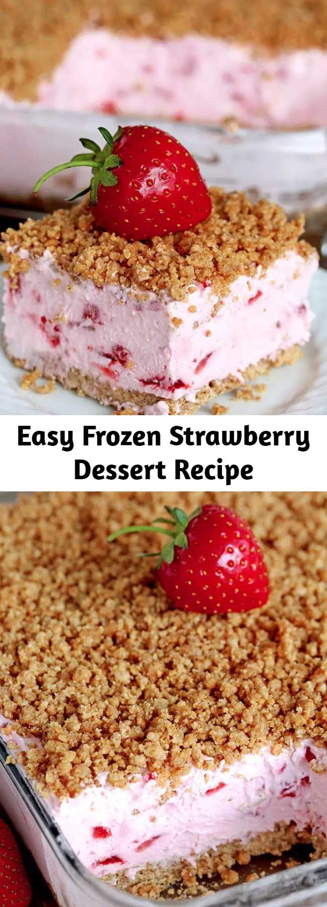Easy Frozen Strawberry Dessert Recipe - Easy Frozen Strawberry Dessert a perfect spring and summer dessert for all strawberry fans. This refreshing, creamy, frozen dessert made with fresh strawberries and a crunchy graham cracker layer, topped with graham cracker crumbs is very quick and easy to prepare.