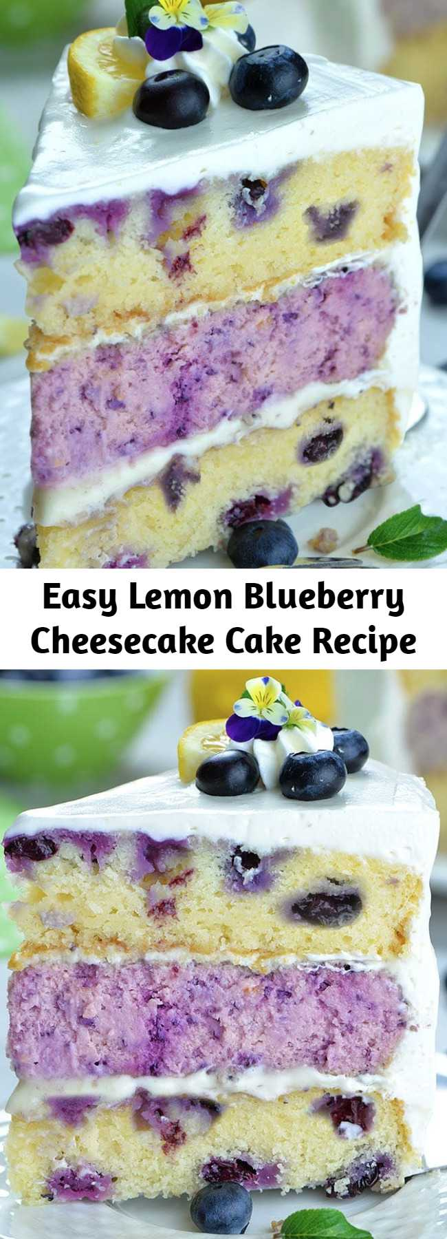 Easy Lemon Blueberry Cheesecake Cake Recipe - Lemon Blueberry Cheesecake Cake the perfect blueberry dessert for spring and summer! Made with a moist lemon cake dotted with juicy blueberries, blueberry cheesecake and sweet and tangy lemon cream cheese frosting.