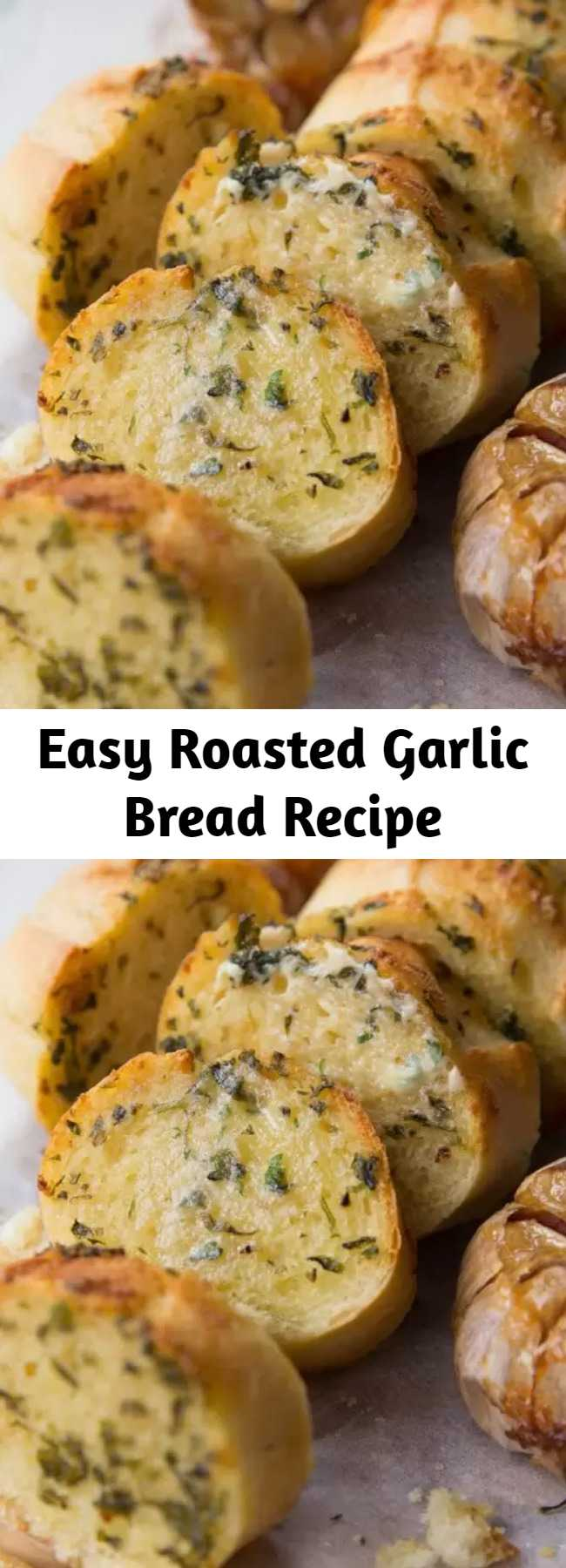 Easy Roasted Garlic Bread Recipe - Take your homemade garlic bread to the next level by using roasted garlic! Using minimal ingredients this truly is the ultimate side dish to any meal! #bread #garlicbread #sidedish #appetizer