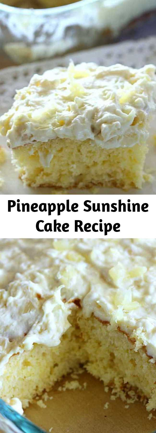 Pineapple Sunshine Cake Recipe - A light and fluffy pineapple-infused cake, topped with a sweet and creamy whipped cream frosting. This cake is always a crowd pleaser!