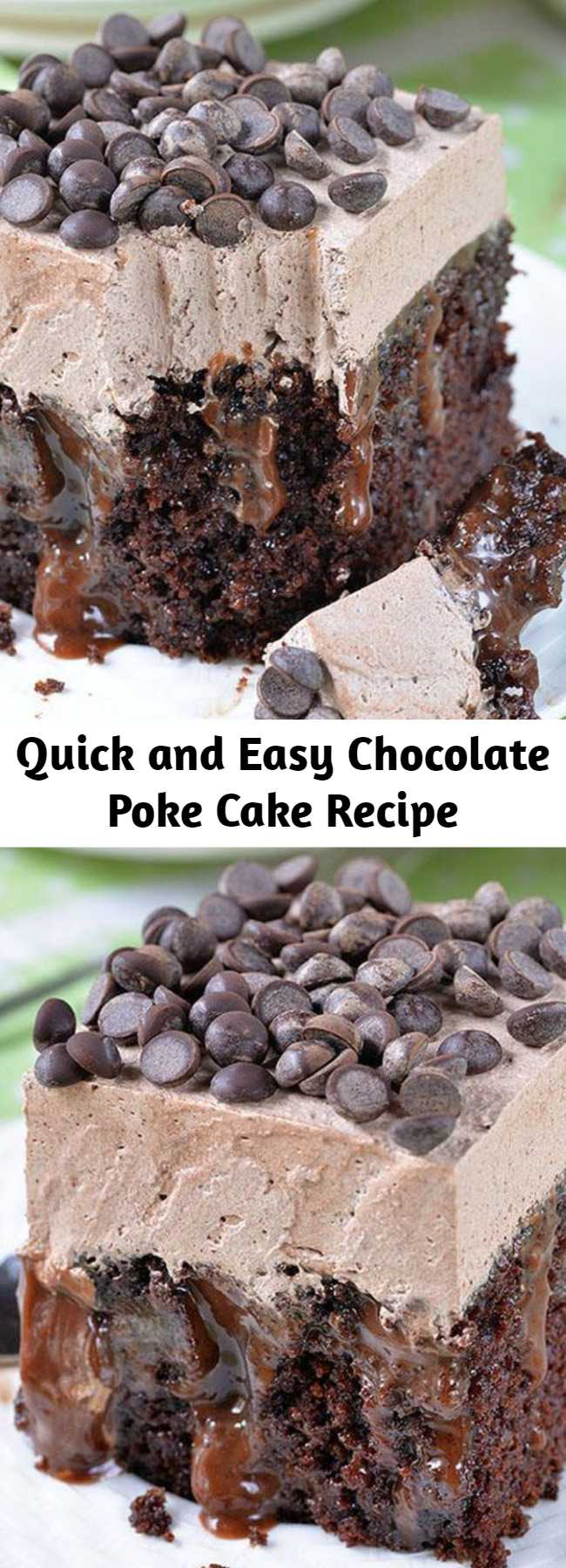 Quick and Easy Chocolate Poke Cake Recipe - Chocolate Poke Cake is quadruple chocolate treat-rich chocolate cake infused with delicious mixture of melted chocolate and sweetened condensed milk, topped with chocolate whipped cream and chocolate chips.