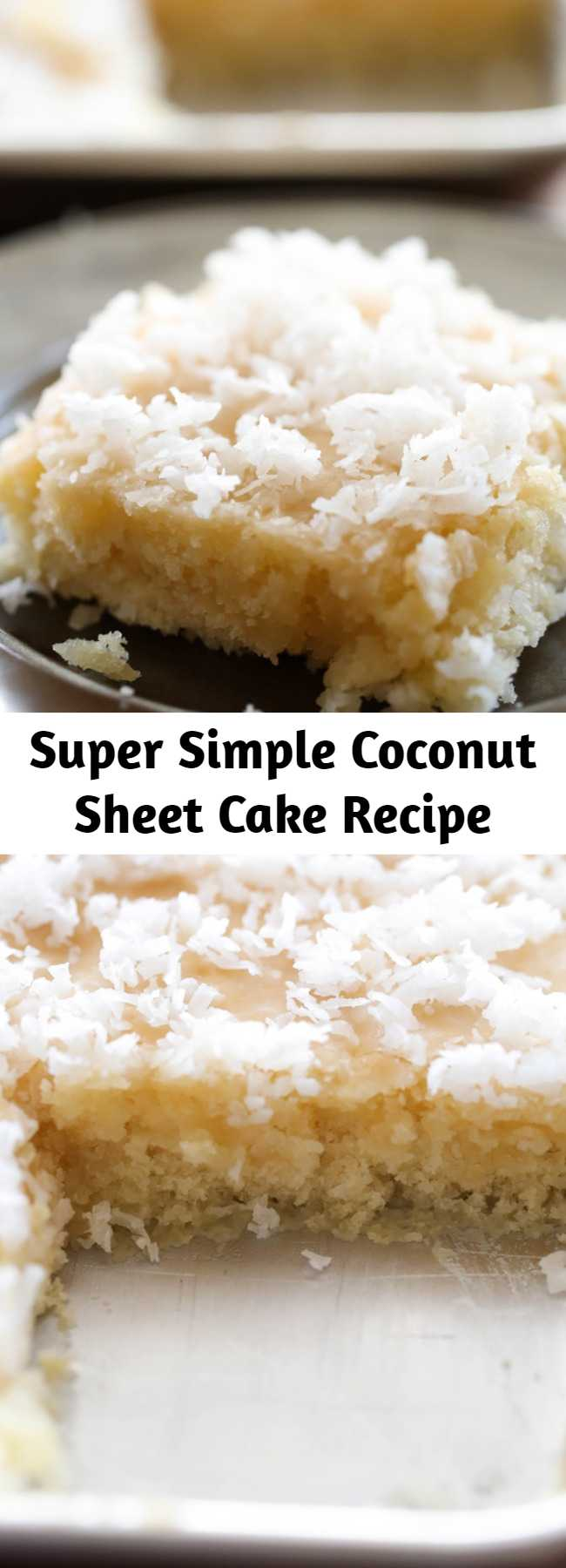 Super Simple Coconut Sheet Cake Recipe - This cake literally MELTS IN YOUR MOUTH!!! It is beyond delicious and super simple to make! One of my favorite cake recipes to date!