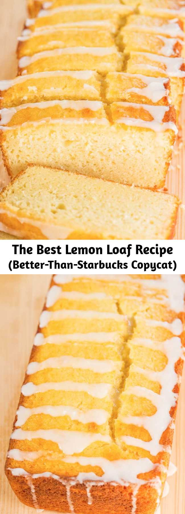 The Best Lemon Loaf Recipe (Better-Than-Starbucks Copycat) - It took years, but I finally recreated it!! Easy, no mixer, no cake mix, dangerously good, and SPOT ON!! You're going to love this lemon pound cake recipe!