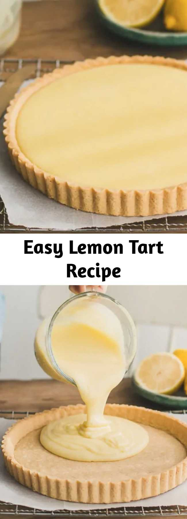 Easy Lemon Tart Recipe - This traditional French lemon tart recipe has been a favorite in my family for years! It's made of a classic sweet tart crust and a creamy, dreamy lemon curd filling.