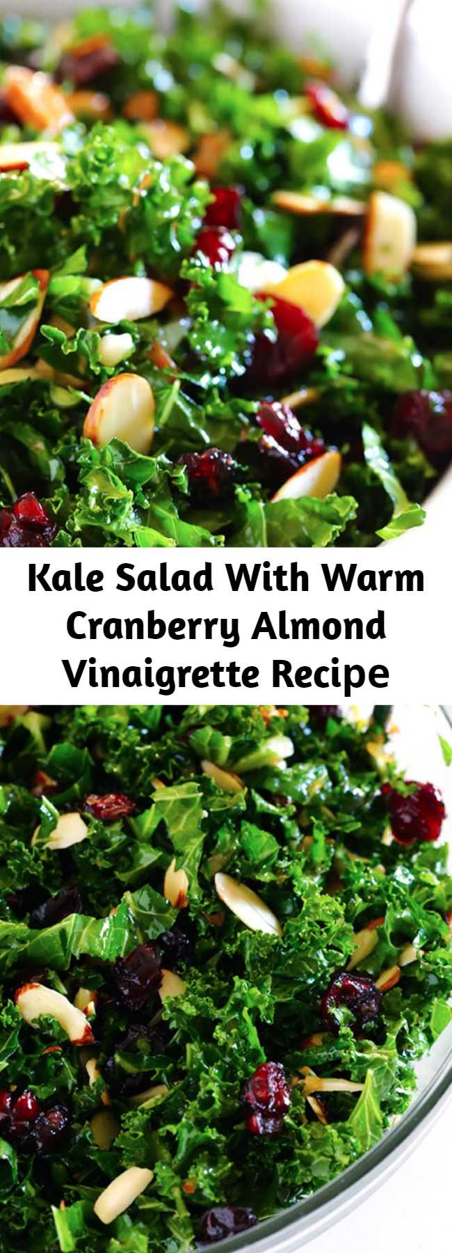Kale Salad With Warm Cranberry Almond Vinaigrette Recipe - This healthy kale salad is topped with a warm cranberry almond vinaigrette.