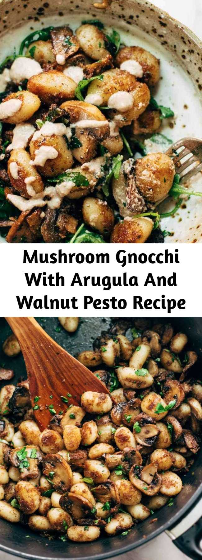 Mushroom Gnocchi With Arugula And Walnut Pesto Recipe - a vegetarian bowl that's made with familiar ingredients. Comes together in 30 minutes or less!