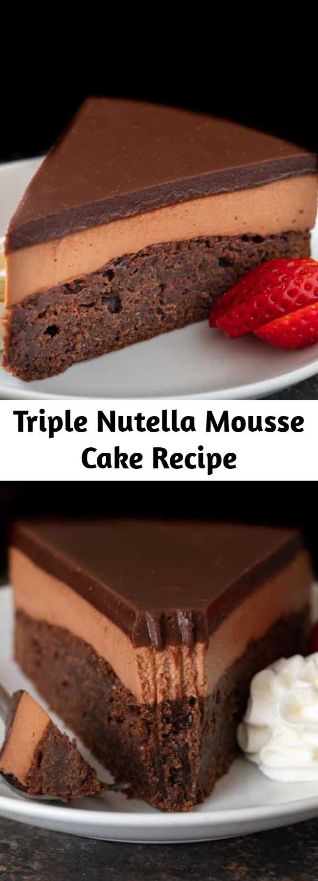 Triple Nutella Mousse Cake Recipe - This triple Nutella mousse cake features a rich Nutella brownie base topped with a layer of luscious Nutella mousse filling and a layer of soft Nutella ganache. #nutella #mousse #cake #valentines