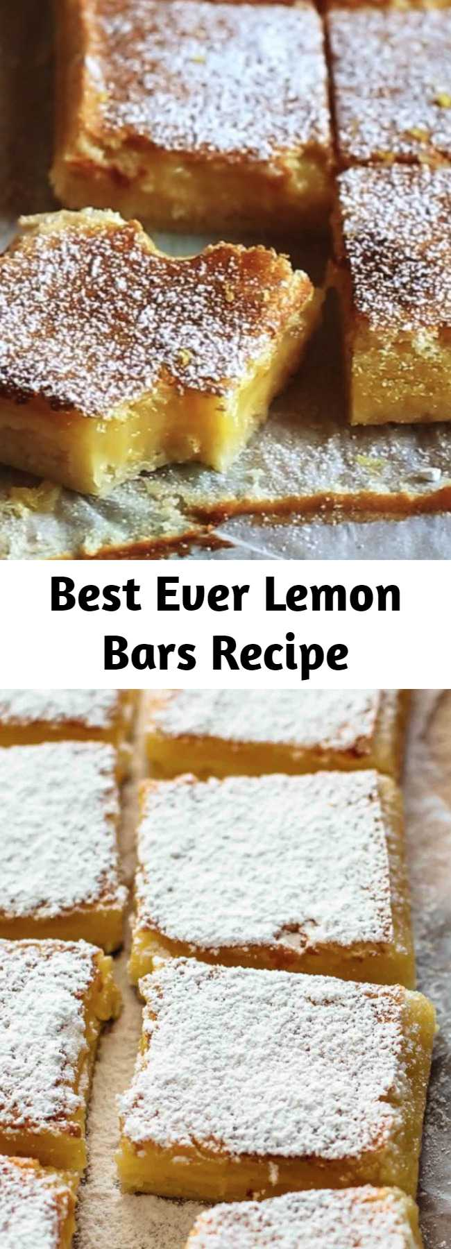 Best Ever Lemon Bars Recipe - These Lemon Bars are sour and sweet and very easy to make. Buttery shortbread crust meets tangy lemon curd filling. You won't be able to stop eating these. #lemonbars #lemon #sweets #desserts