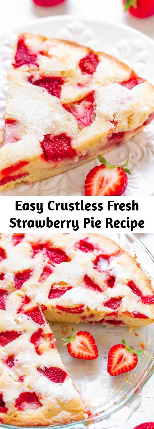 Easy Crustless Fresh Strawberry Pie Recipe - FAST, super EASY, no-mixer dessert that's perfect for summer entertaining, picnics, or potlucks!! Somewhere in between pie, cake, and blondies is what you get with this FABULOUS recipe! Take advantage of those FRESH strawberries!!