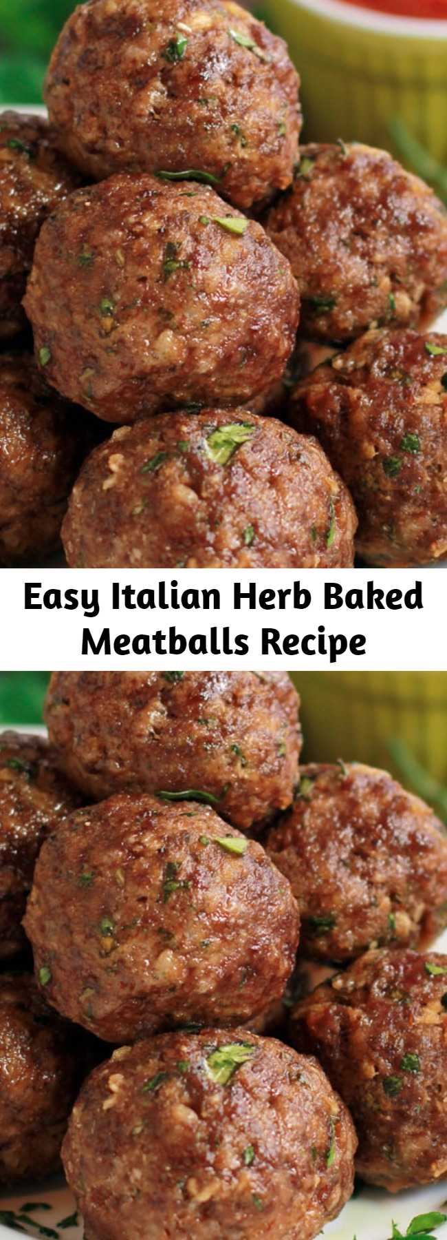 Easy Italian Herb Baked Meatballs Recipe - Best Ever Italian Herb Baked Meatballs are the perfect recipe to learn how to make meatballs the right way. They are truly the most amazing meatballs we have ever had. Our baked meatballs are beautifully browned on the outside and tender and juicy on the inside. #meatballs #Italianmeatballs