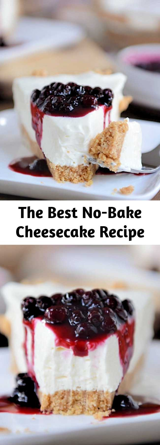 Looking for the best no-bake cheesecake? Rich and creamy and so simple to prepare, this classic no-bake vanilla cheesecake is the stuff dreams are made of.