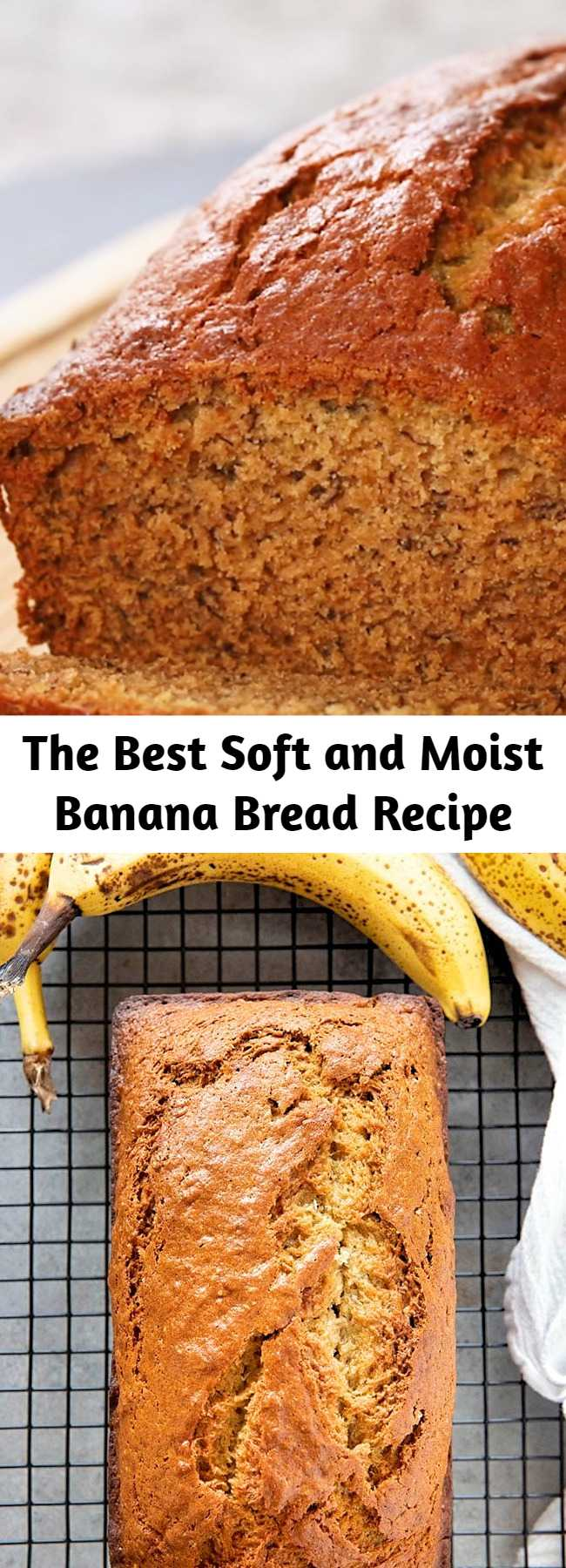 The Best Soft and Moist Banana Bread Recipe - Best Banana Bread Recipe is so easy to make and super soft and moist! The very best way to use up overripe bananas this bread is tender and packed full of flavor!