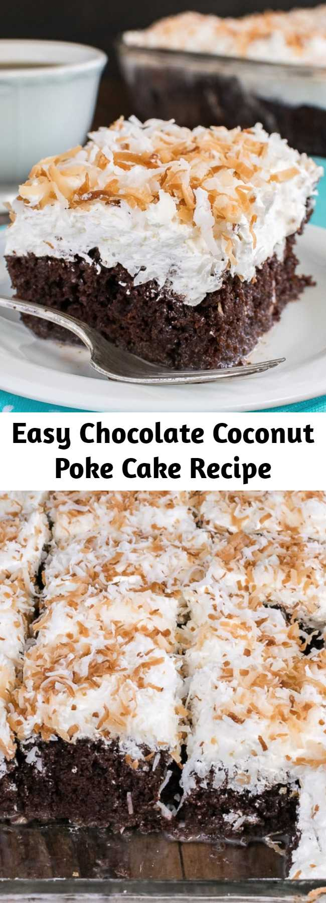 Easy Chocolate Coconut Poke Cake Recipe - This creamy Chocolate Coconut Poke Cake will get rave reviews from the coconut lovers in your life.  Make a pan and watch it disappear!