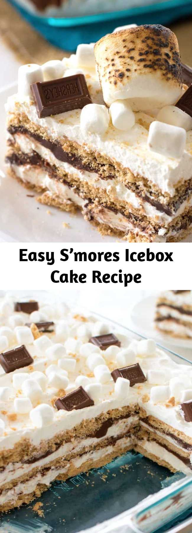 Easy S'mores Icebox Cake Recipe - Bring the s'mores indoors with this S'mores Icebox Cake to feed a crowd. With layers of graham crackers, marshmallow whipped cream, and chocolate ganache I guarantee everyone will be clamoring for s'more! #smores #hersheys #iceboxcake #cake #summer