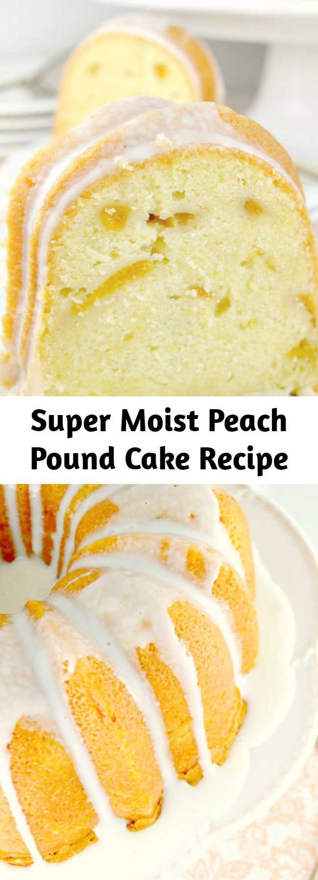 The BEST Peach Pound Cake ~ A Buttery, Tender, Super Moist, Sour Cream Pound Cake Loaded With Fresh, Juicy Peaches!