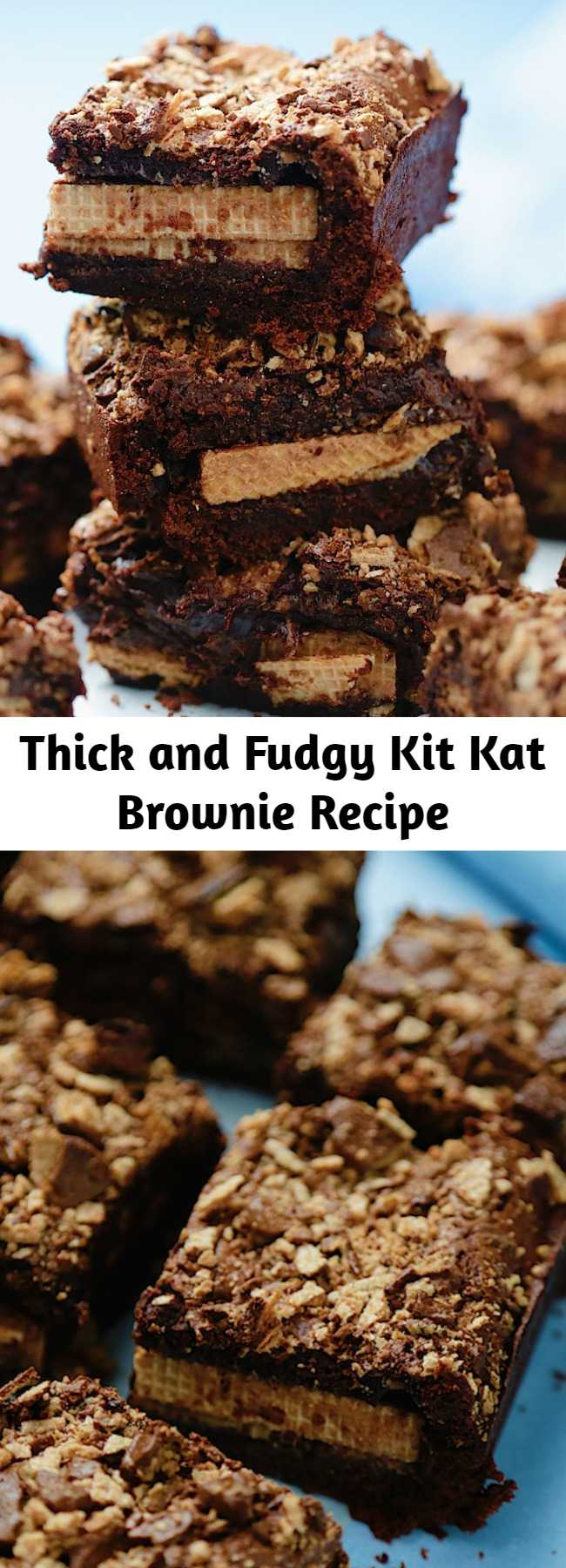 Thick and Fudgy Kit Kat Brownie Recipe - Deliciously thick and fudgy chocolate brownies that are stuffed with whole KitKats, and generously topped with broken KitKats! We added some Kit Kats and took brownies to a whole new level. #kitkat #kitkatcake #brownie #brownierecipe #baking #cooking #chocolate #chocolatedessert