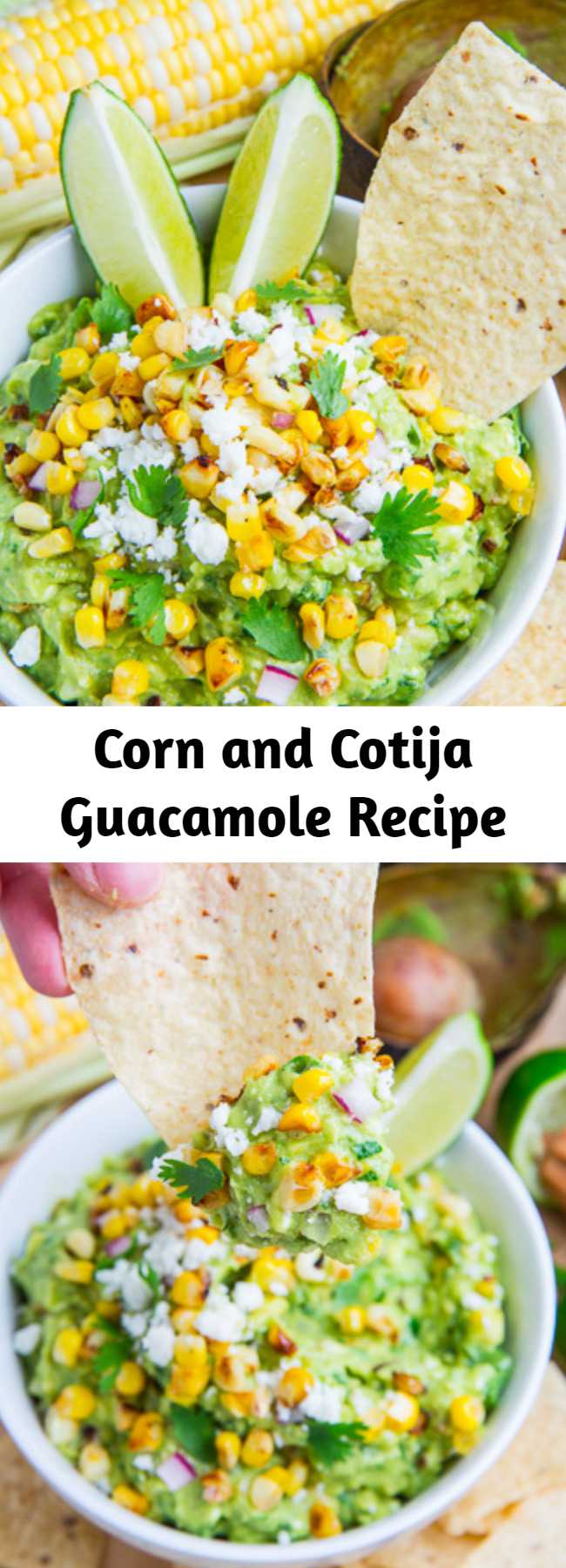 Corn and Cotija Guacamole Recipe - A guacamole inspired by esquites, aka Mexican corn salad, with charred or grilled corn and crumbled cotija. This corn and cotija guacamole makes for an amazing addition to any summer getogether and it is sure to disappear quickly so make a lot of it!