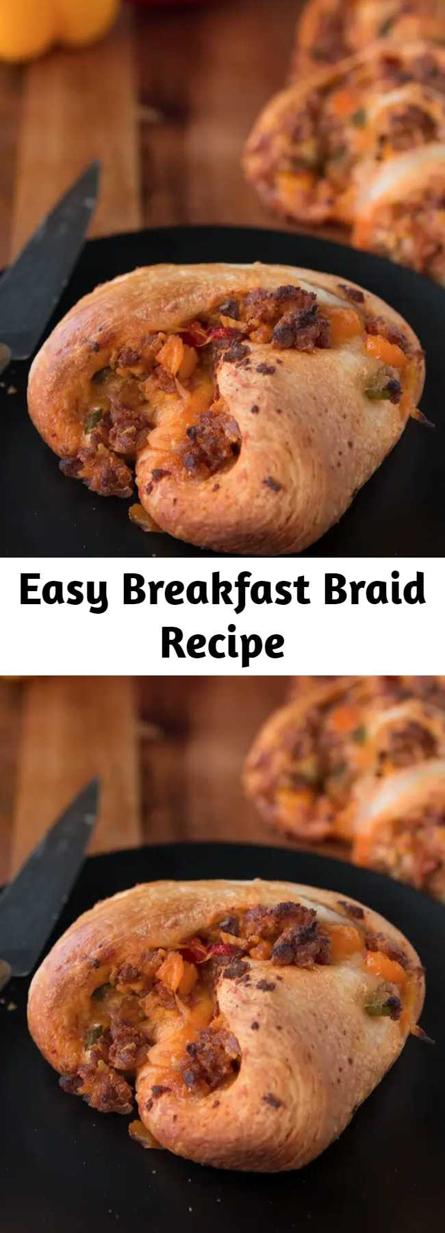 Easy Breakfast Braid Recipe - This breakfast braid is so delicious. You're gonna wanna devour it.