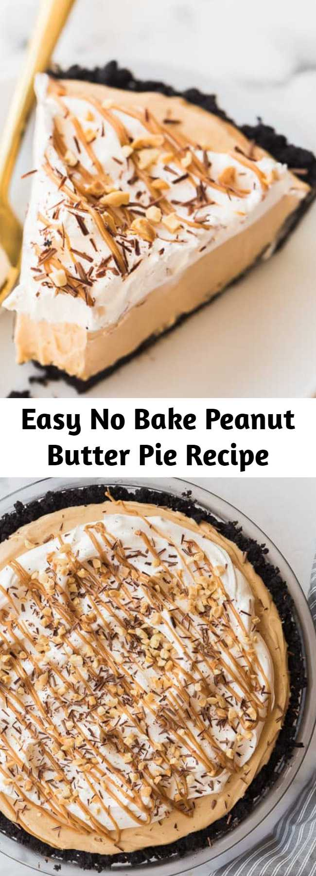 Easy No Bake Peanut Butter Pie Recipe - This Peanut Butter Pie is completely no bake and made with a chocolate Oreo crust, peanut butter cream cheese filling, and topped with more chocolate! #peanutbutter #pie #nobake #dessert #recipes