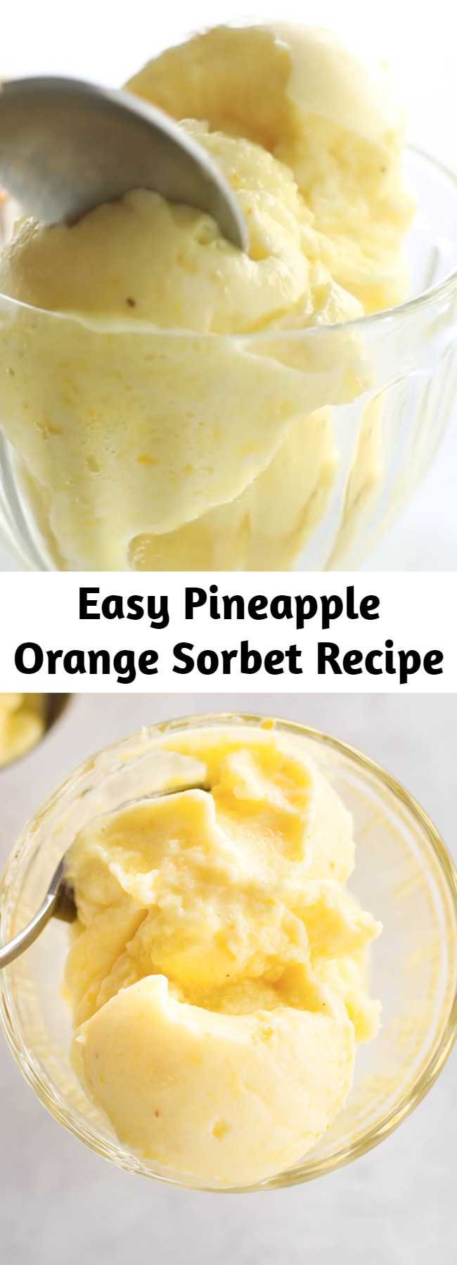Easy Pineapple Orange Sorbet Recipe - Sorbet is sweeter when you make it with two fruits instead of just one.