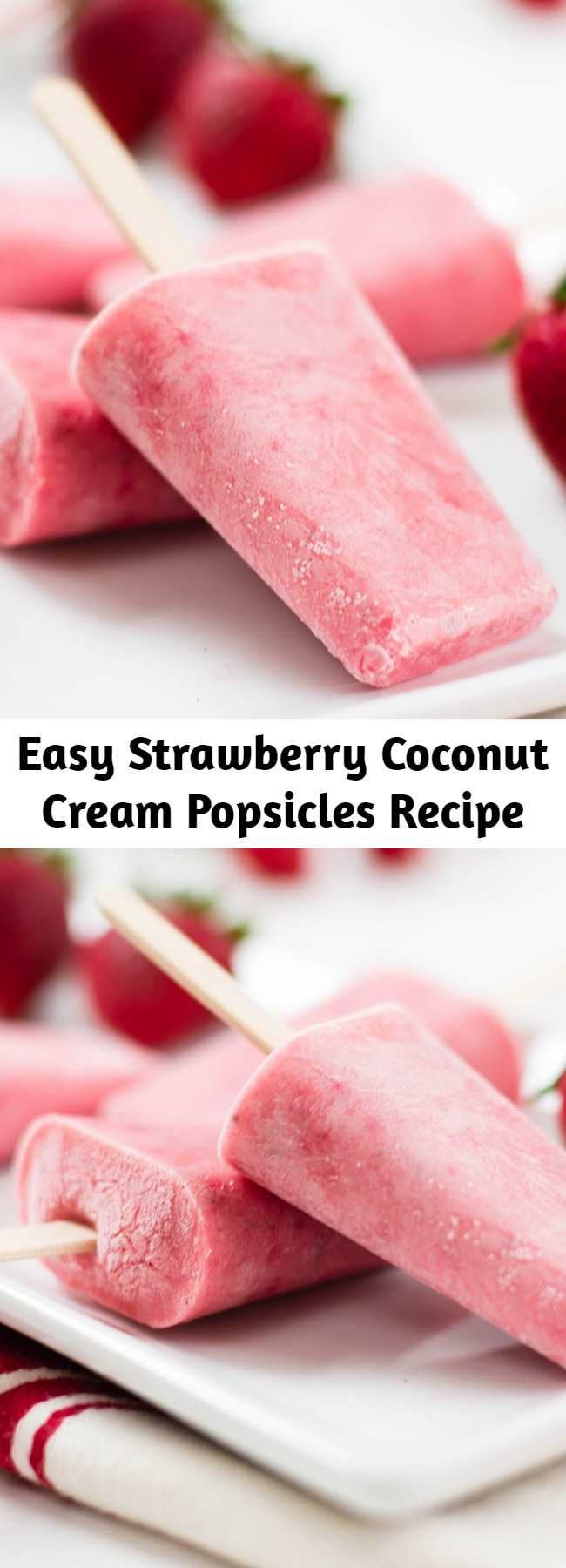 Easy Strawberry Coconut Cream Popsicles Recipe - This is a berry sweet way to cool off this summer.