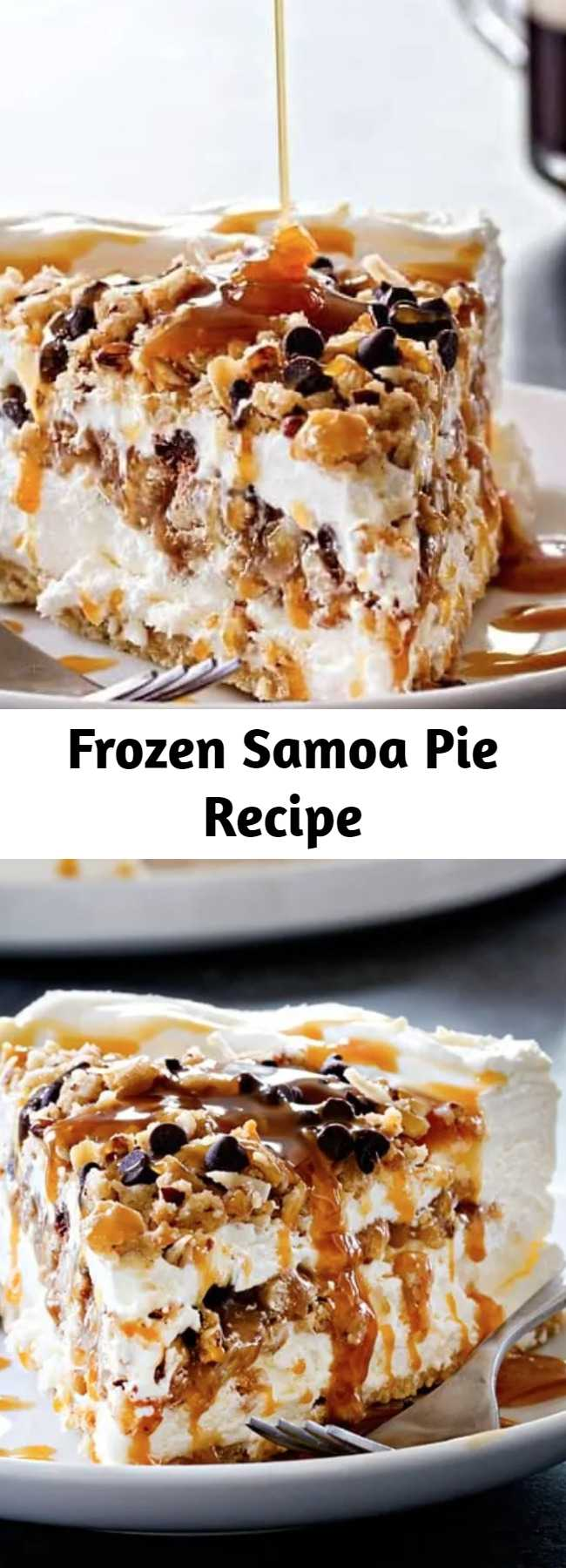 Frozen Samoa Pie Recipe - Frozen Samoa Pie is pretty much a chocolate-caramel-coconut lover's dream. Layers upon layers of those delectable flavors, in one frozen treat! This is the cold treat you crave on a hot day... You won't be disappointed!