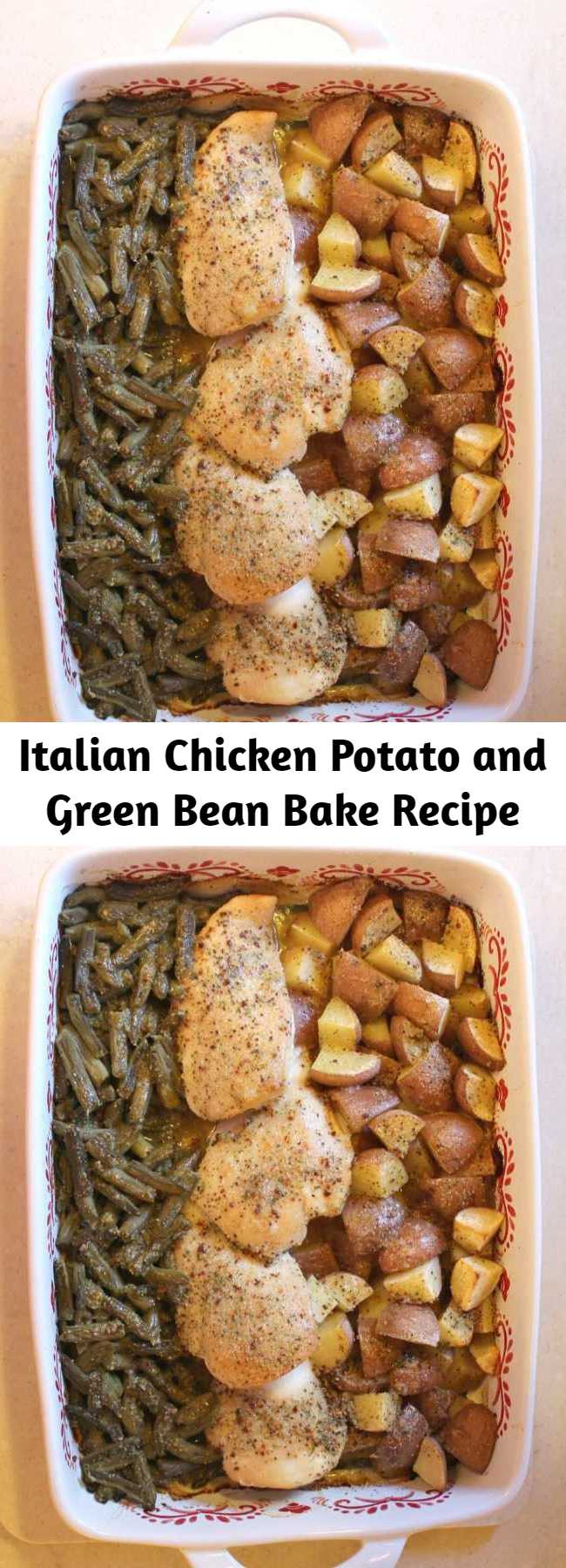 Italian Chicken Potato and Green Bean Bake Recipe - Easy weeknight meal all in one dish. Perfectly seasoned chicken, potatoes, and veggies makes a kid and adult favorite.