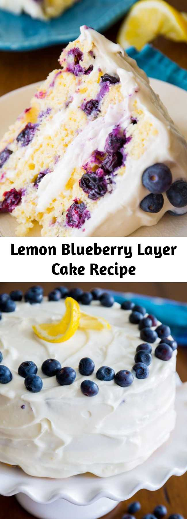 Lemon Blueberry Layer Cake Recipe - Sunshine-sweet lemon layer cake dotted with juicy blueberries and topped with lush cream cheese frosting. You can use either fresh or frozen blueberries in this cake. If using frozen, no need to thaw.