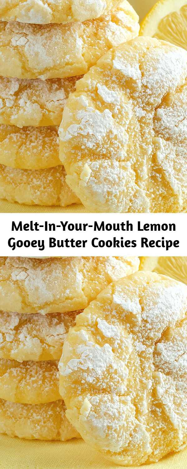 Melt-In-Your-Mouth Lemon Gooey Butter Cookies Recipe - Deliciousness made with all-natural flavoring—triple lemon! Melt-in-your-mouth Lemon Gooey Butter Cookies at their finest and from scratch. What could be better? Our recipe was reverse engineered from standard recipes for Gooey Butter Cookies calling for boxed yellow cake mix. The result is simply a sublime buttery, light and tender-crumbed cookie sweetened just right and full of lemon flavor. You just can't have one!