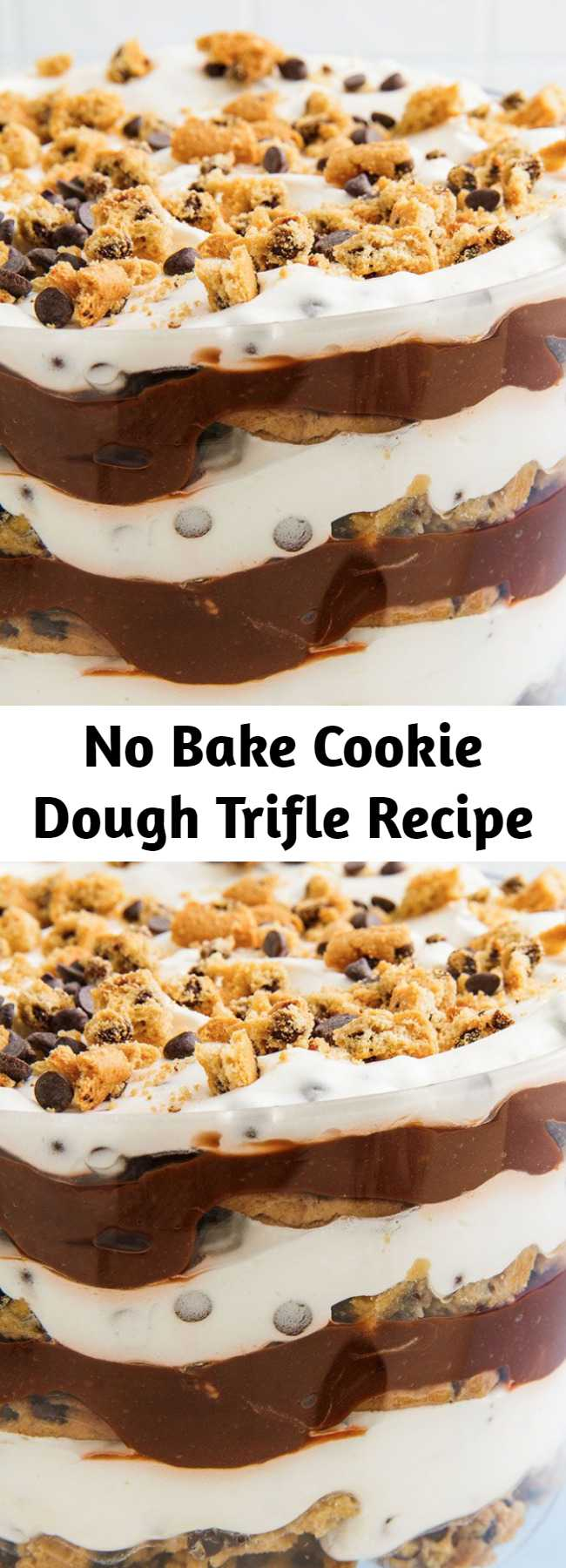 No Bake Cookie Dough Trifle Recipe - This no-bake treat is every cookie dough lover's dream. The best part? The cookie dough is eggless, flour-free, and 100% safe to eat. YOU'RE WELCOME. #easy #recipe #cookie #dough #cookiedough #nobake #dessert #chocolate #foracrowd
