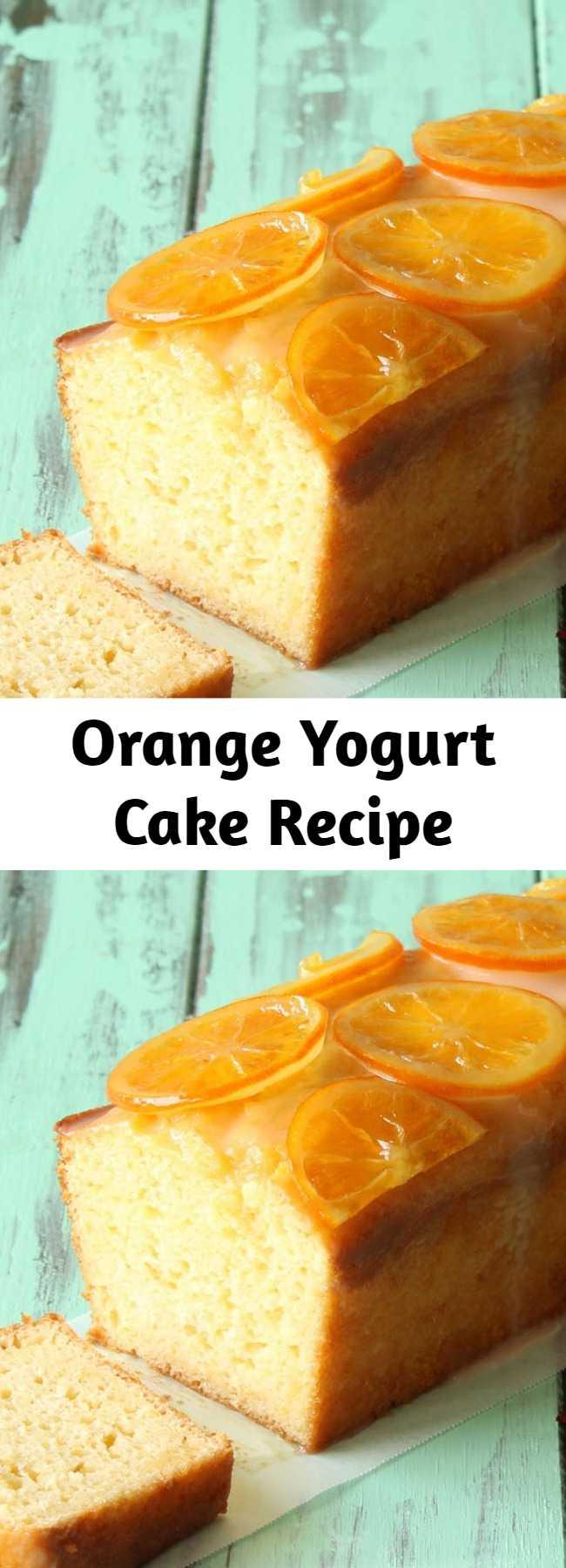 Orange Yogurt Cake Recipe - Moist orange yogurt cake loaf with candied oranges and an orange glaze