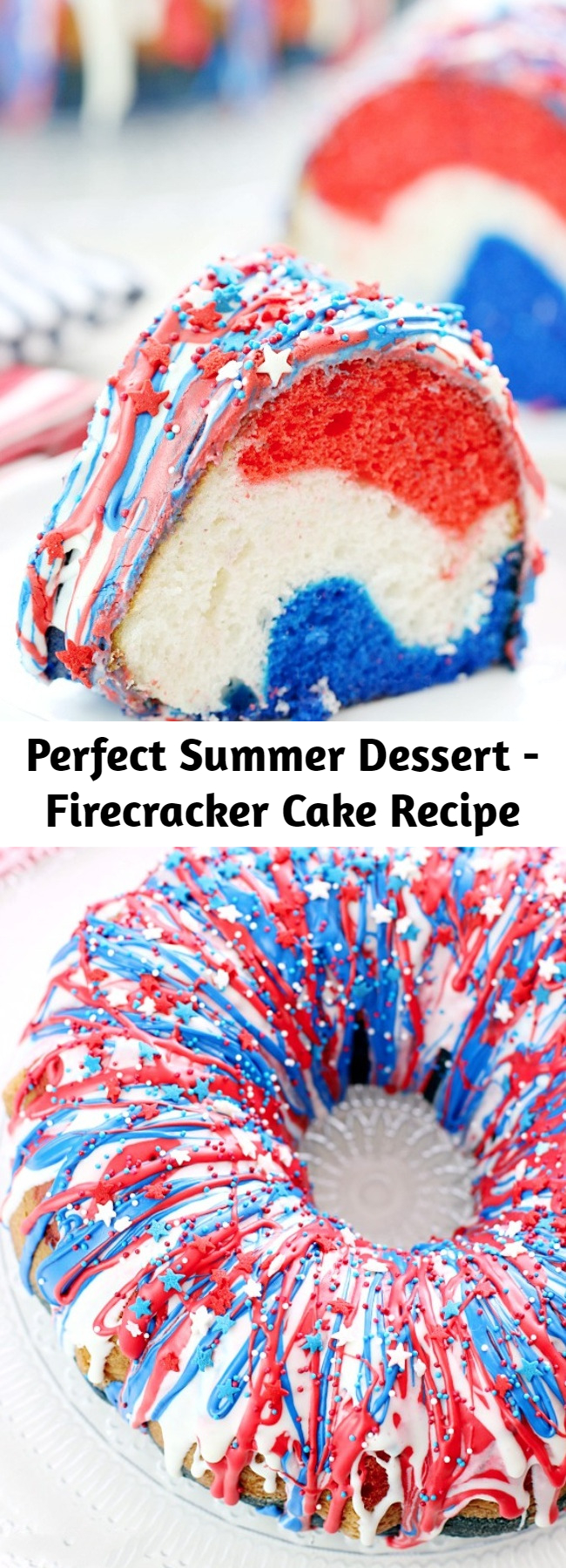 Perfect Summer Dessert - Firecracker Cake Recipe - Show your patriotism with this Firecracker Cake! The red, white, and blue runs inside and out!! Great for Memorial Day, the 4th of July or any occasion you want to share a little American pride!