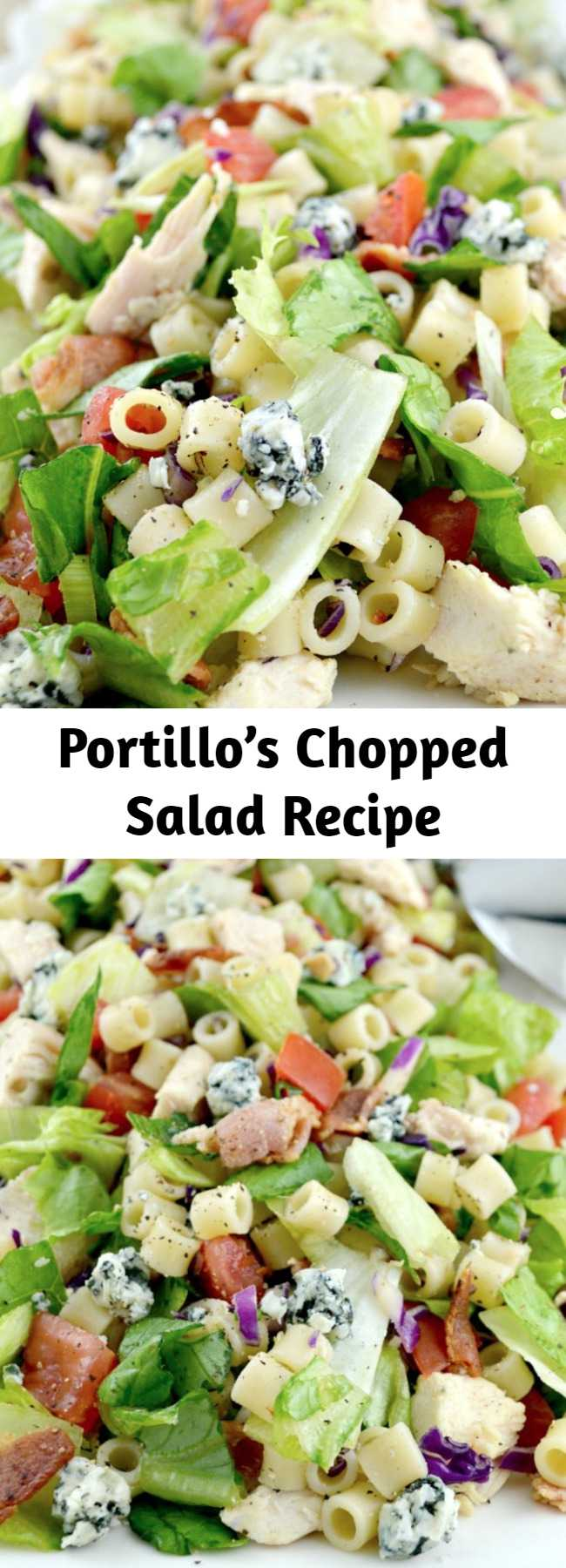 Portillo's Chopped Salad Recipe - Portillo's Chopped Salad Recipe - Portillo's Chopped Salad is a copycat recipe like the restaurant version. Loaded with great chicken, pasta, bacon, and blue cheese then dressed in a sweet Italian dressing!