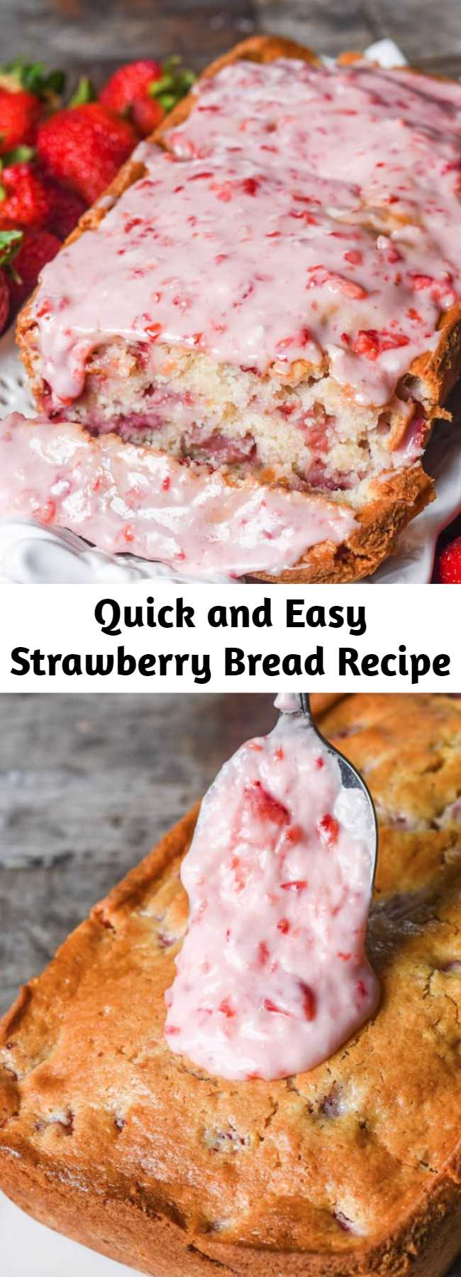 Quick and Easy Strawberry Bread Recipe - Try this fresh strawberry bread with melt-in-your-mouth strawberry glaze. This quick bread recipe comes together in just 10 minutes. If you love fruit breads, you'll also love our cherry bread!