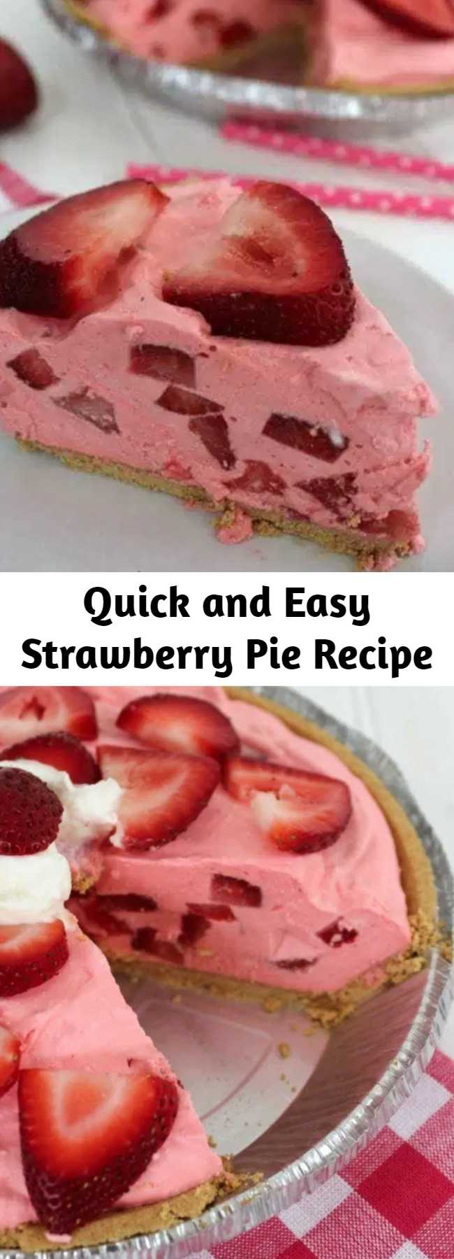 Quick and Easy Strawberry Pie Recipe - Super Simple and comes together quickly. Makes for a great summer BBQ dessert.