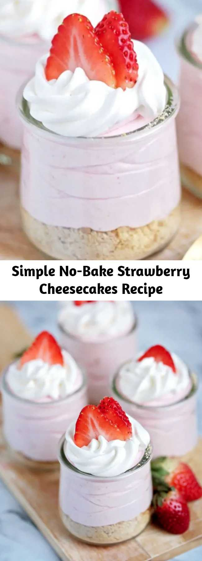 Simple No-Bake Strawberry Cheesecakes Recipe - A super simple recipe for No Bake Strawberry Cheesecakes using fresh or frozen strawberries. The perfect no-bake dessert for summer entertaining – or a fun recipe for the kids to help make!