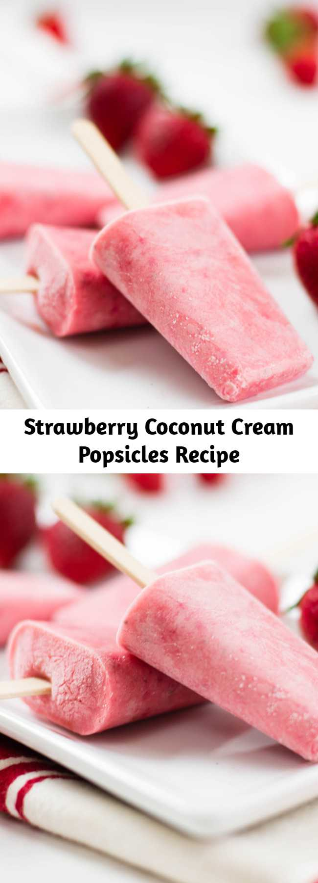 Strawberry Coconut Cream Popsicles Recipe - This is a berry sweet way to cool off this summer.