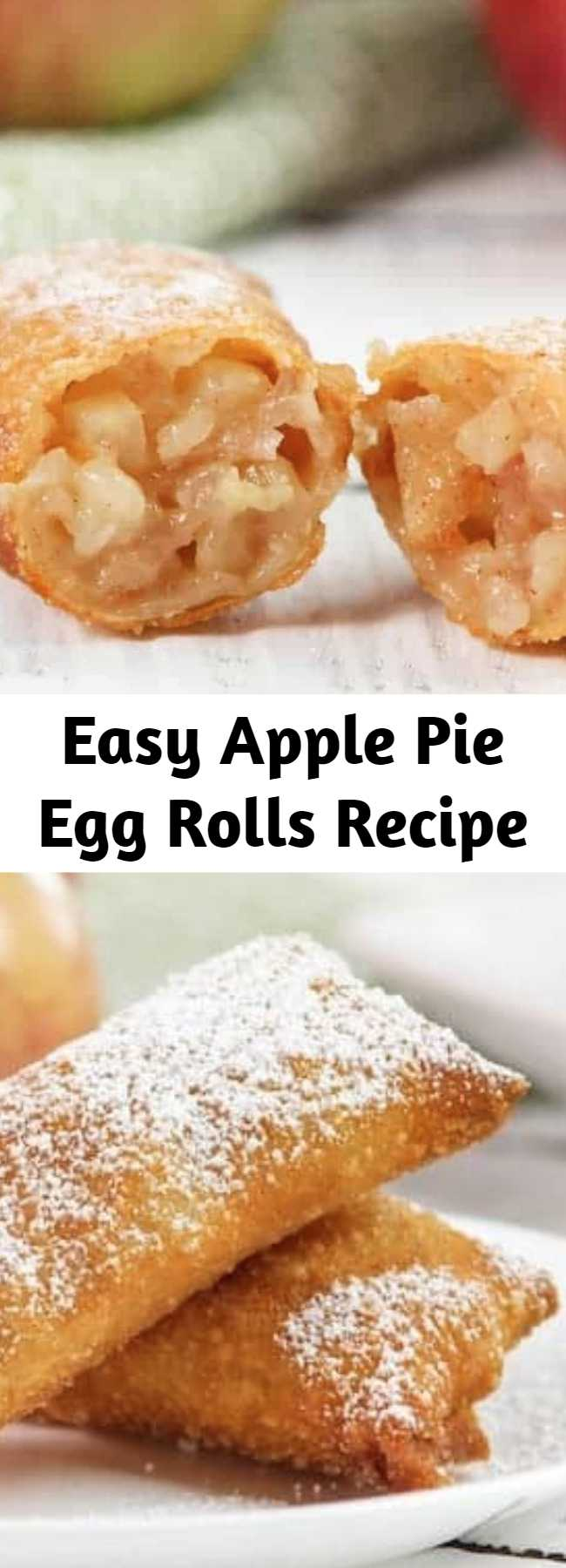 Easy Apple Pie Egg Rolls Recipe - These yummy little bundles are filled with a simple homemade cinnamon apple filling, deep fried golden brown and kissed with cinnamon.